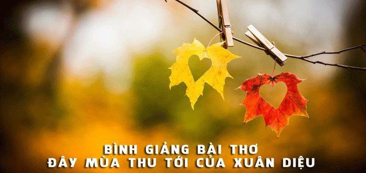 binh giang bai tho day mua thu toi cua xuan dieu 720x340 - Bình giảng bài thơ Đây mùa thu tới của Xuân Diệu - Văn mẫu lớp 11
