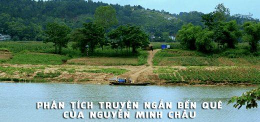 phan tich truyen ngan ben que cua nguyen minh chau 520x245 - Phân tích truyện ngắn Bến quê của Nguyễn Minh Châu